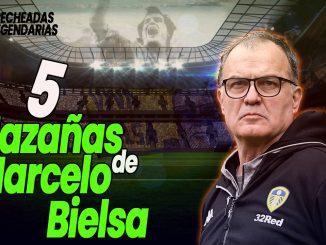 Pecheadas Legendarias - 5 hazañas de Bielsa como entrenador