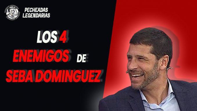 Los 4 enemigos de Seba Dominguez en el Futbol