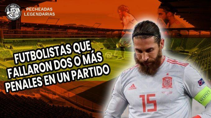 Pecheadas Legendarias - Jugadores que fallaron 2 o mas penaltis en un partido
