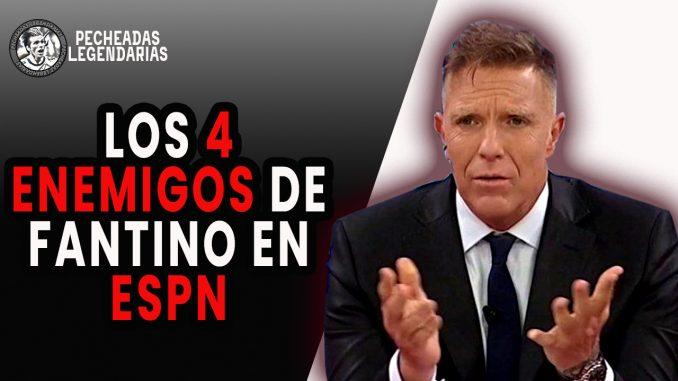 Los 4 enemigos de Fantino en ESPN