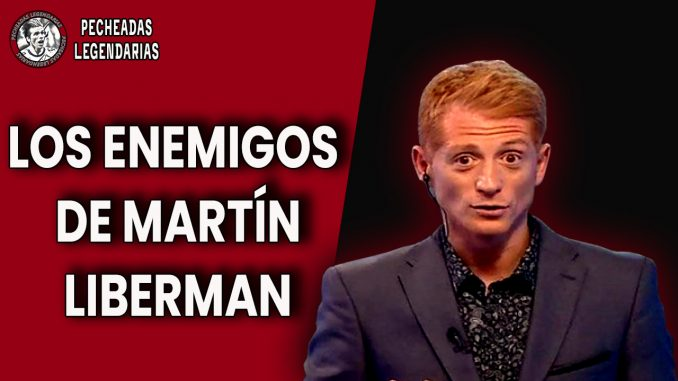 Pecheadas Legendarias - Los enemigos de Martin Liberman