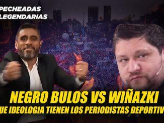 Negro Bulos vs Wiñazki – Qué ideología tienen los periodistas deportivos